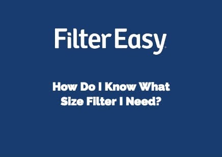 How Do I Know What Size Filter I Need