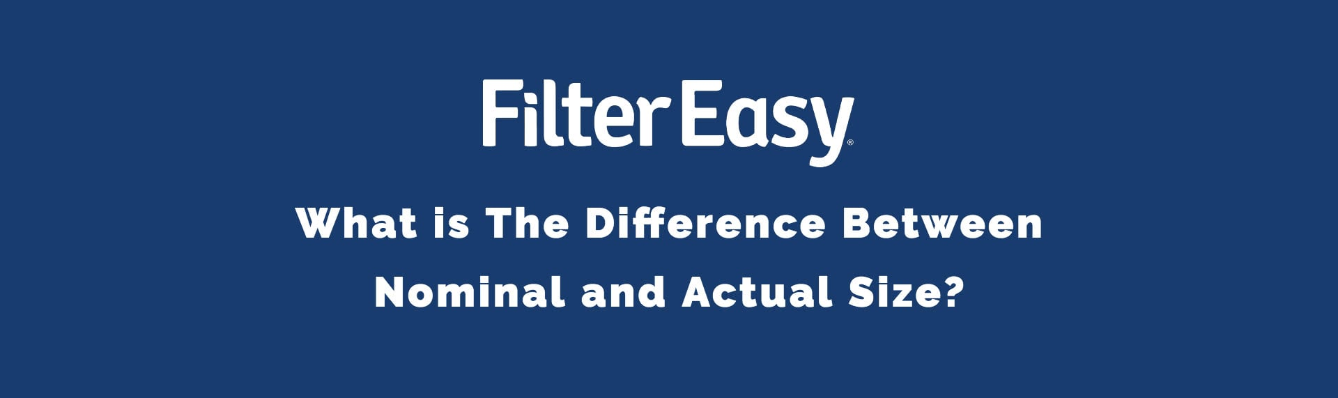 nominal size air filters, actual size air filters, acutal size filter, nominal size filter