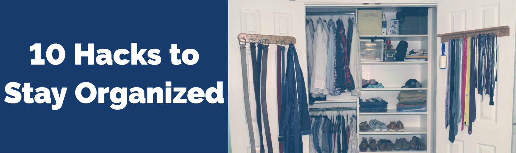 keep your stuff organized with these easy and quick hacks